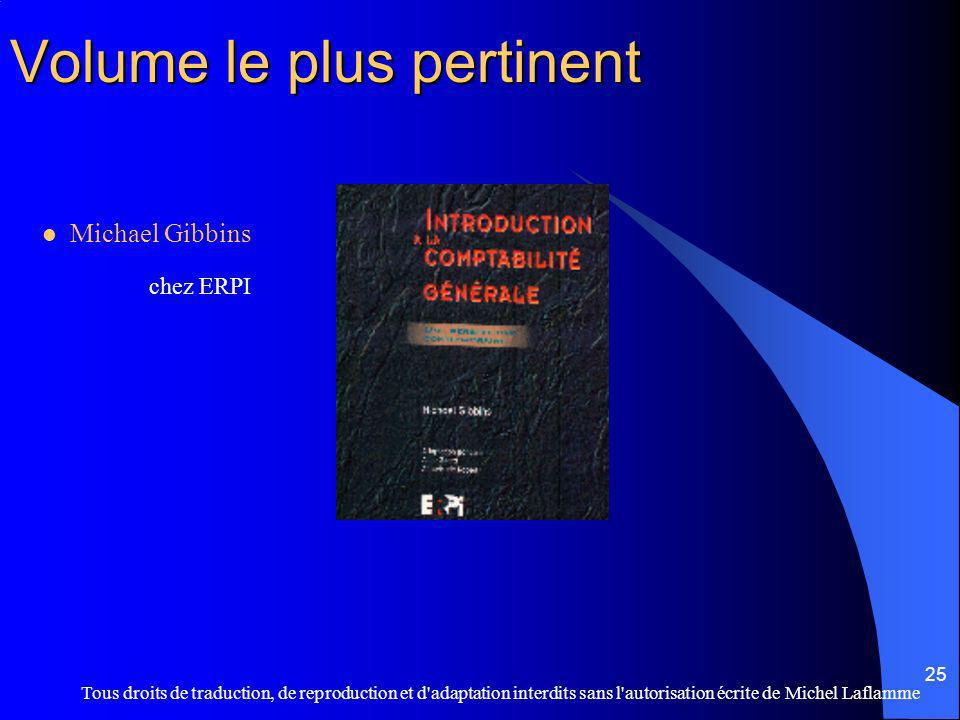 Tous droits de traduction, de reproduction et d'adaptation interdits sans l'autorisation écrite de Michel Laflamme 25 Volume le plus pertinent Michael