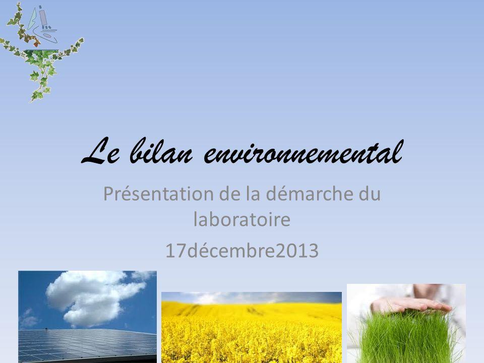 Le bilan environnemental Présentation de la démarche du laboratoire 17décembre2013