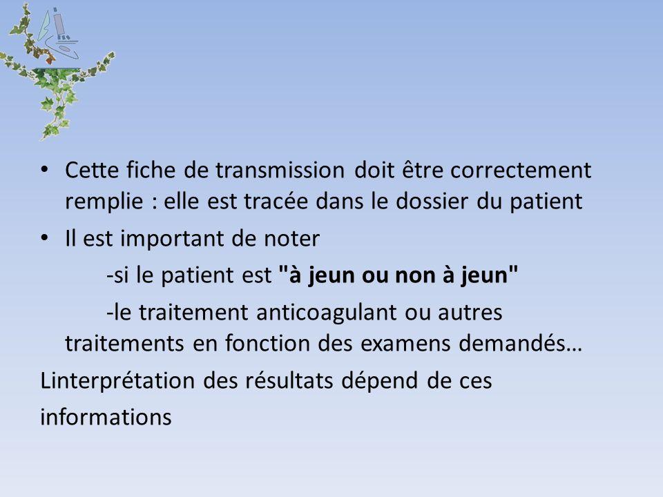 Cette fiche de transmission doit être correctement remplie : elle est tracée dans le dossier du patient Il est important de noter -si le patient est