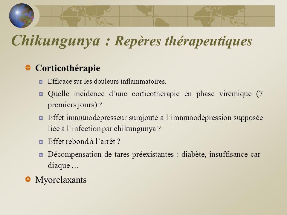 Corticothérapie Efficace sur les douleurs inflammatoires. Quelle incidence dune corticothérapie en phase virémique (7 premiers jours) ? Effet immunodé