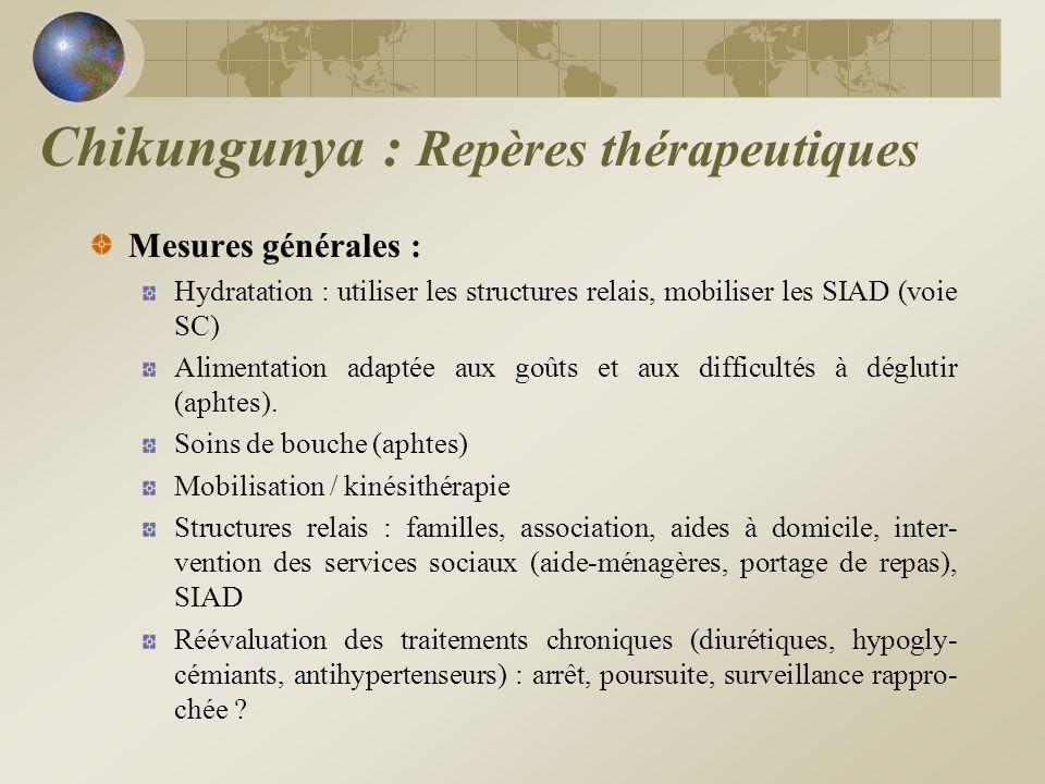 Traitements symptomatiques : Littérature pauvre sur ce sujet dans le cadre du chikungunya : Absence détude de cohortes et détudes contrôlées.