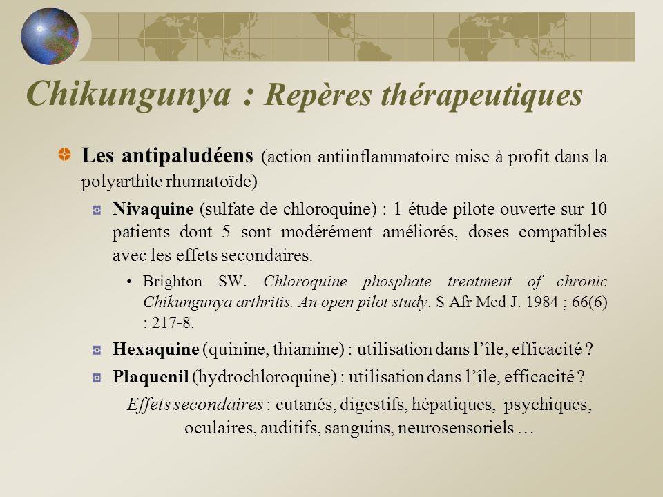 Les antipaludéens (action antiinflammatoire mise à profit dans la polyarthite rhumatoïde) Nivaquine (sulfate de chloroquine) : 1 étude pilote ouverte