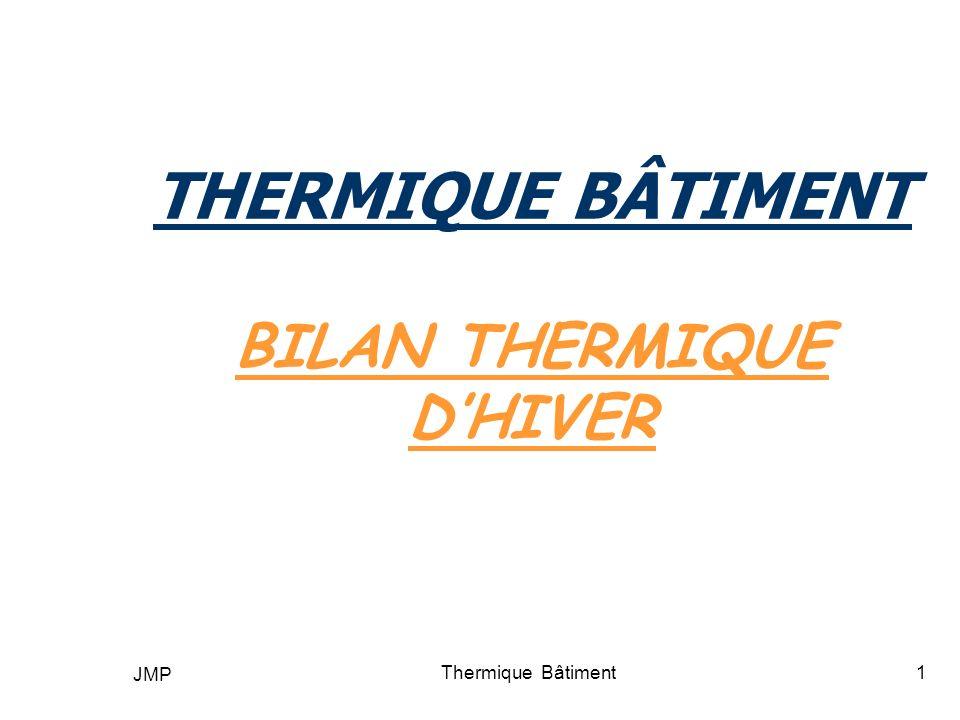 JMP Thermique Bâtiment1 THERMIQUE BÂTIMENT BILAN THERMIQUE DHIVER