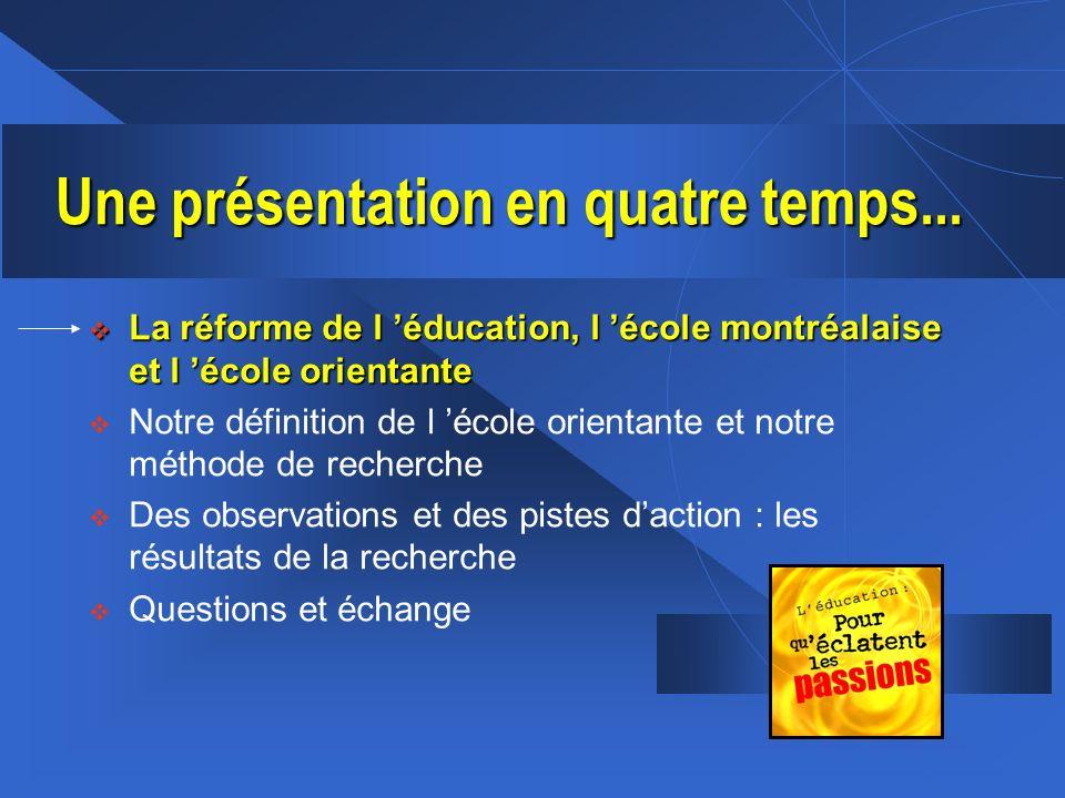 La réforme de l éducation, l école montréalaise et l école orientante La réforme de l éducation, l école montréalaise et l école orientante Notre défi