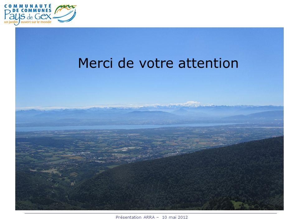 Merci de votre attention Présentation ARRA – 10 mai 2012