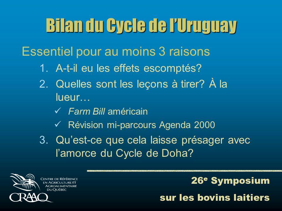 26 e Symposium sur les bovins laitiers Bilan du Cycle de lUruguay Soutien interne
