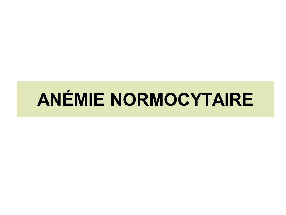ANÉMIE NORMOCYTAIRE