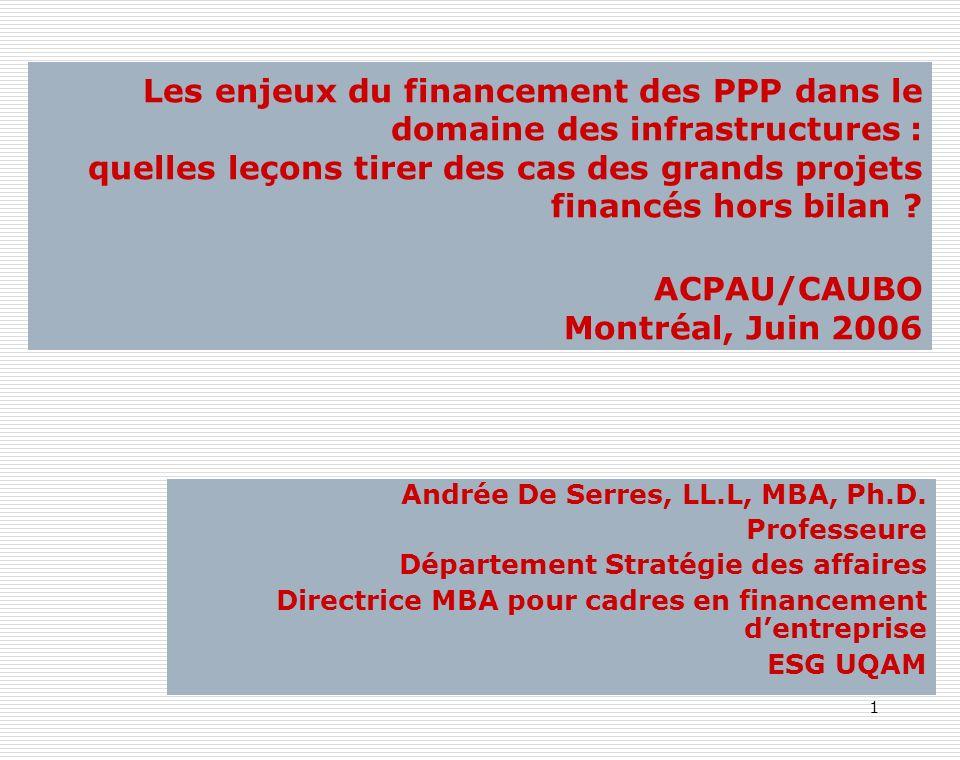 1 Les enjeux du financement des PPP dans le domaine des infrastructures : quelles leçons tirer des cas des grands projets financés hors bilan ? ACPAU/
