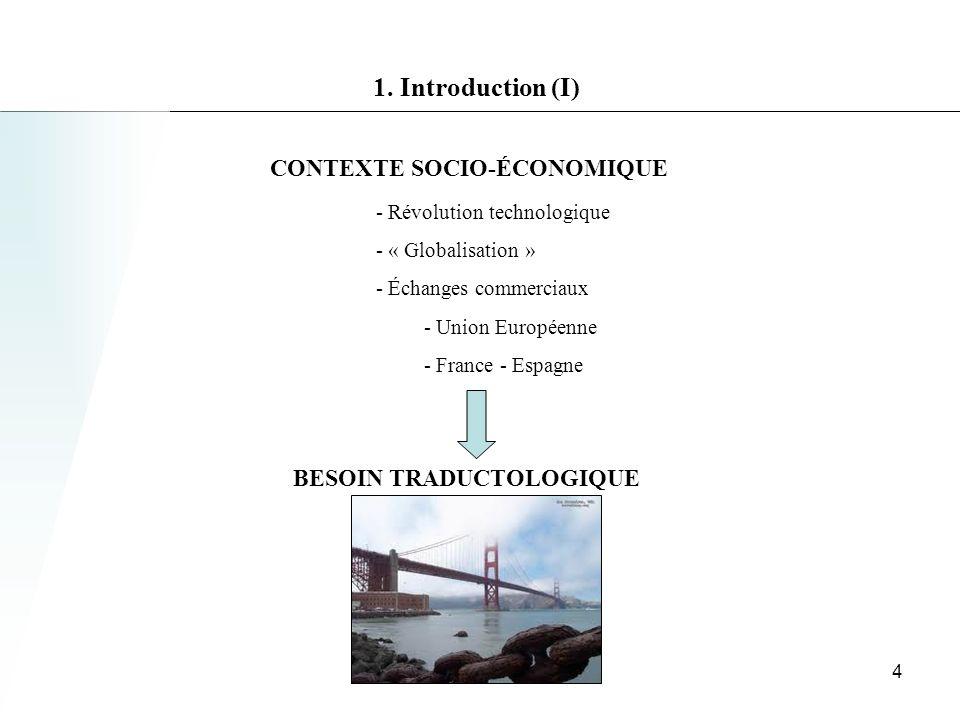 1.Introduction (II) BESOIN TRADUCTOLOGIQUE 1.Matériaux practiques de travail (stress vs.
