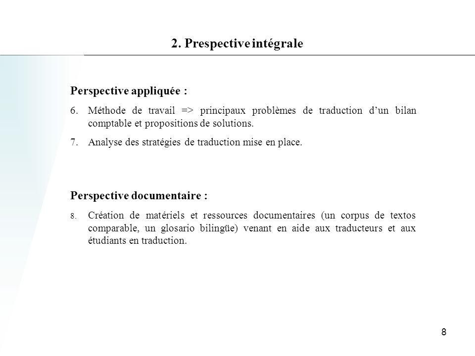 Perspective appliquée : 6.Méthode de travail => principaux problèmes de traduction dun bilan comptable et propositions de solutions.