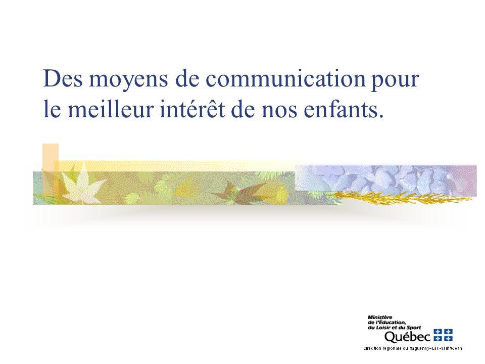 Des moyens de communication pour le meilleur intérêt de nos enfants.