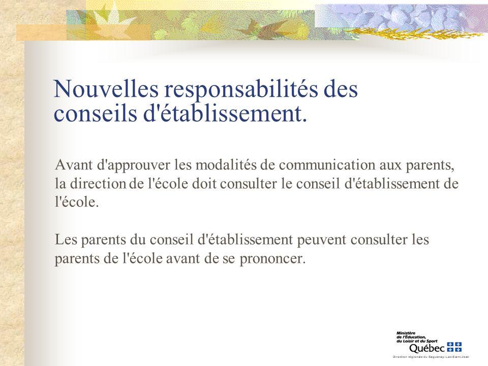 Nouvelles responsabilités des conseils d'établissement. Avant d'approuver les modalités de communication aux parents, la direction de l'école doit con