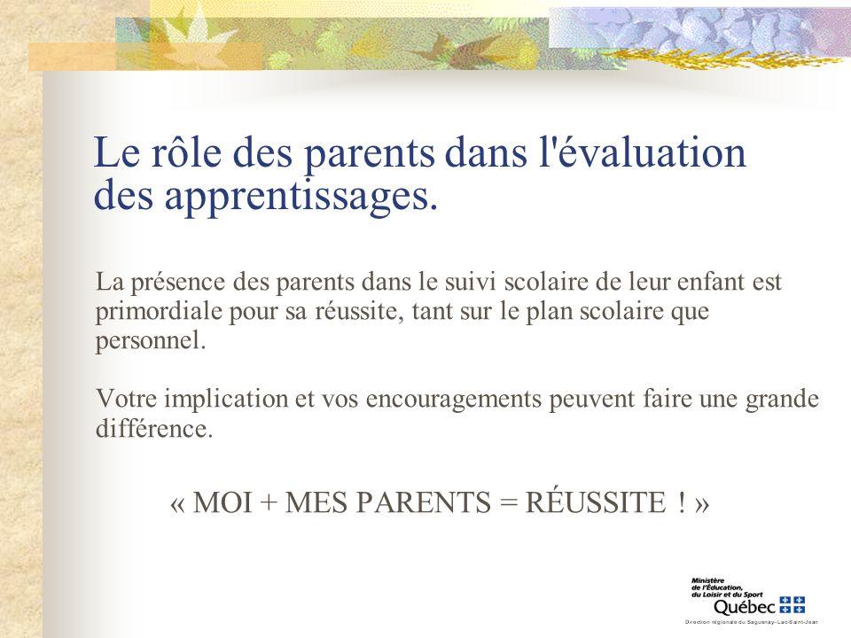 Le rôle des parents dans l'évaluation des apprentissages. La présence des parents dans le suivi scolaire de leur enfant est primordiale pour sa réussi