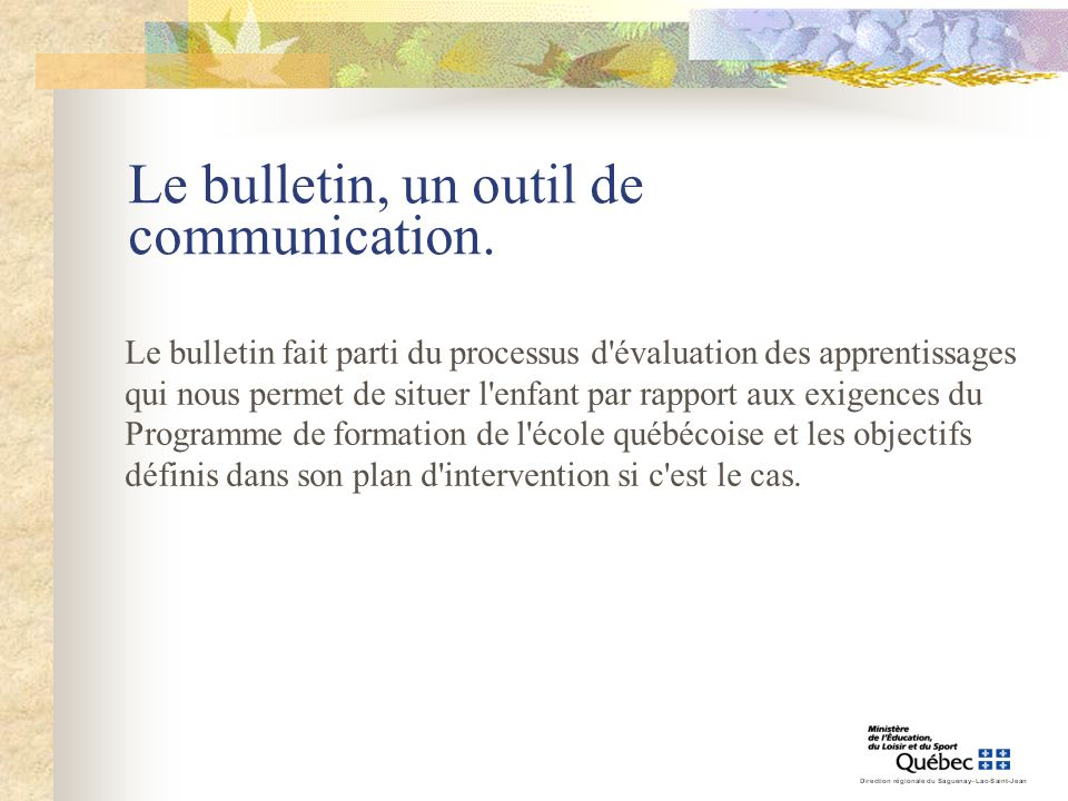 Le bulletin, un outil de communication.