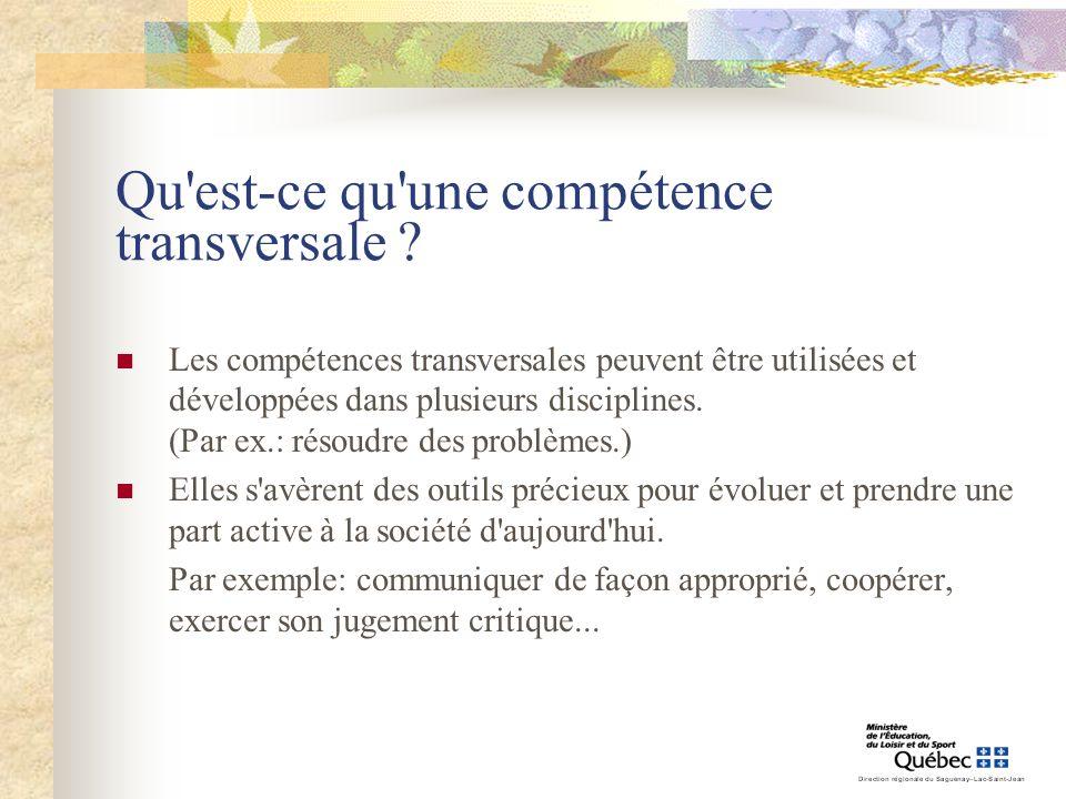 Qu'est-ce qu'une compétence transversale ? Les compétences transversales peuvent être utilisées et développées dans plusieurs disciplines. (Par ex.: r