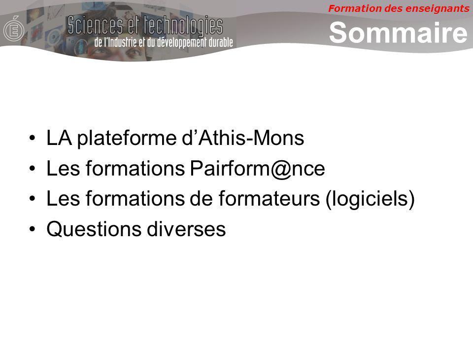 Formation des enseignants LA plateforme dAthis-Mons Les formations Pairform@nce Les formations de formateurs (logiciels) Questions diverses Sommaire