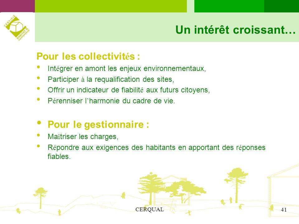 CERQUAL 41 Pour les collectivit é s : Int é grer en amont les enjeux environnementaux, Participer à la requalification des sites, Offrir un indicateur