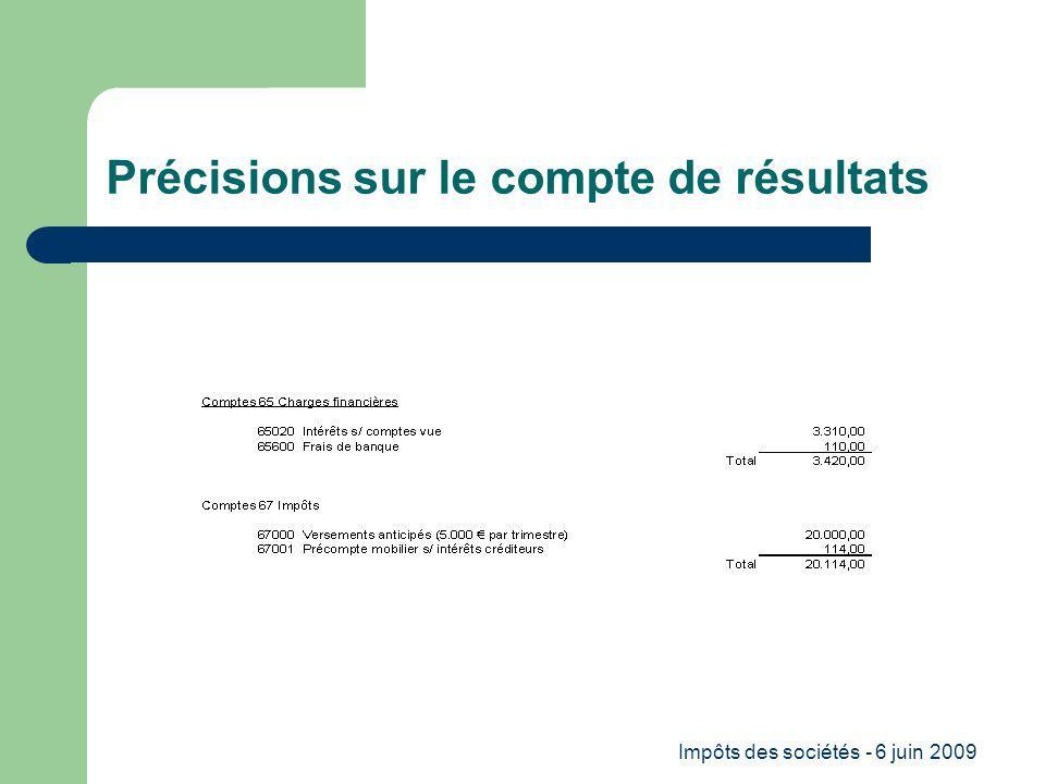Impôts des sociétés - 6 juin 2009 Précisions sur le compte de résultats