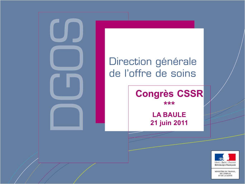 Direction générale de loffre de soin Congrès CSSR *** LA BAULE 21 juin 2011