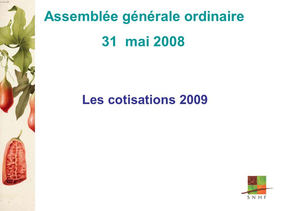 Les cotisations 2009 Assemblée générale ordinaire 31 mai 2008
