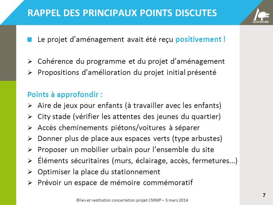Bilan et restitution concertation projet CMMP – 5 mars 2014 7 Le projet daménagement avait été reçu positivement ! Cohérence du programme et du projet