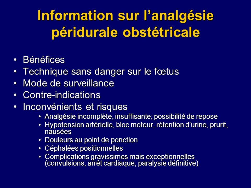 Information sur lanalgésie péridurale obstétricale BénéficesBénéfices Technique sans danger sur le fœtusTechnique sans danger sur le fœtus Mode de sur
