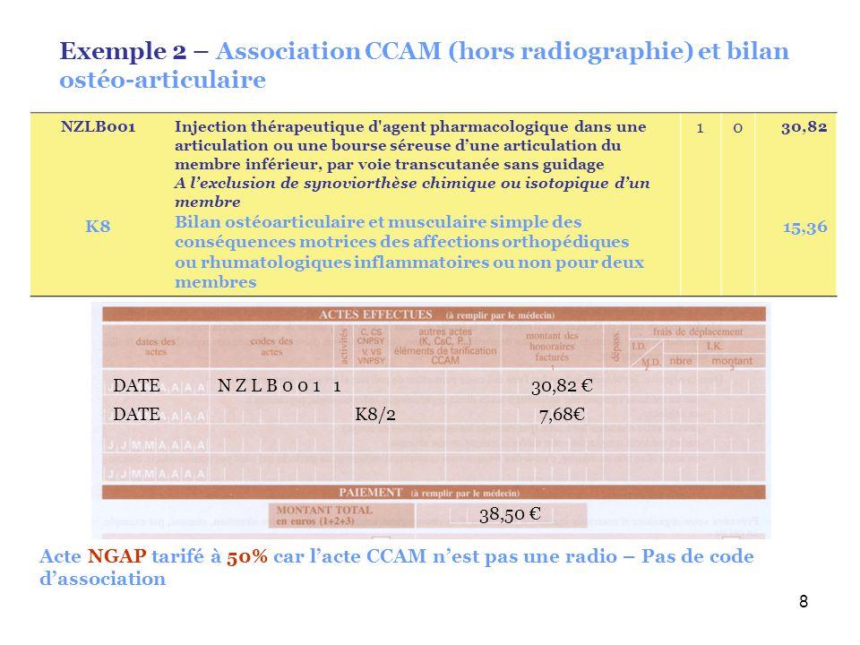 8 DATE N Z L B 0 0 1 1 30,82 38,50 DATE K8/2 7,68 NZLB001 K8 Injection thérapeutique d'agent pharmacologique dans une articulation ou une bourse séreu