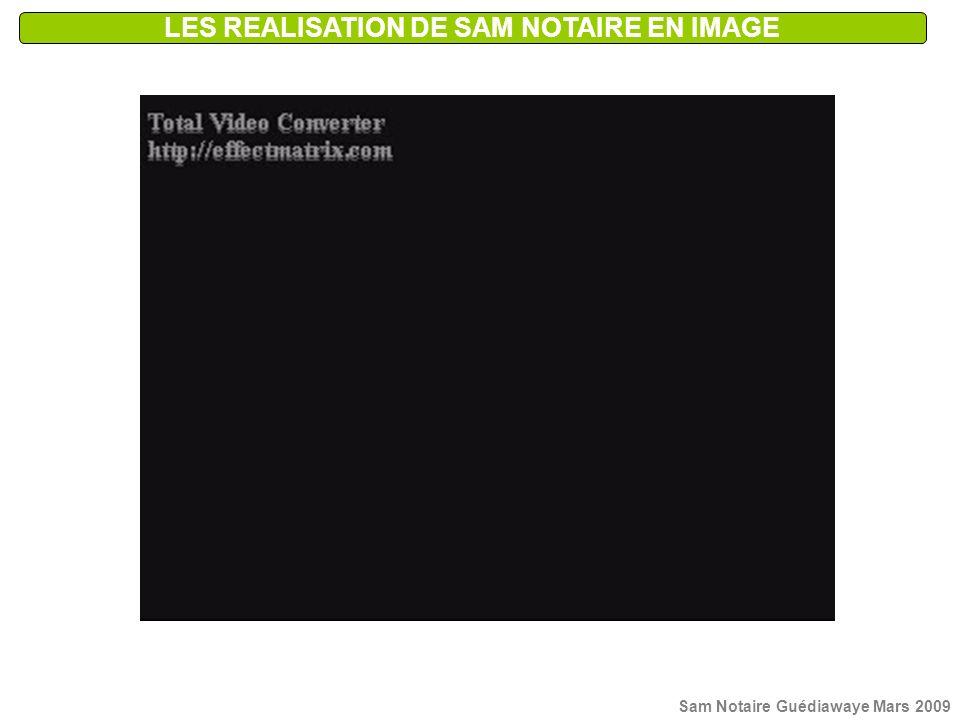 LES REALISATION DE SAM NOTAIRE EN IMAGE Sam Notaire Guédiawaye Mars 2009
