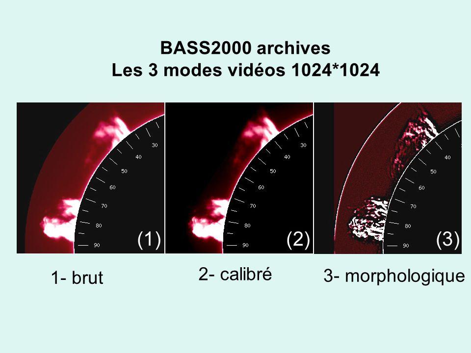 BASS2000 archives Les 3 modes vidéos 1024*1024 1- brut 2- calibré 3- morphologique