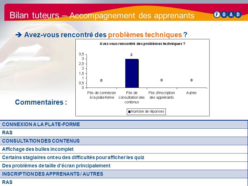 /47 Bilan parcours EPP 2011 41 Bilan tuteurs – Accompagnement des apprenants Avez-vous rencontré des problèmes techniques ? Commentaires : CONNEXION A