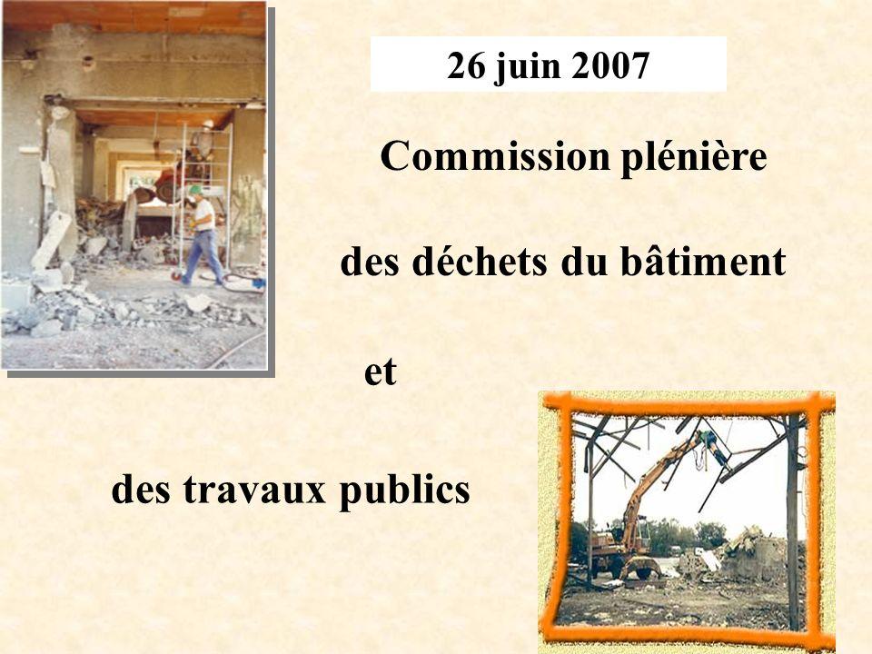 26 juin 2007 Commission plénière des déchets du bâtiment des travaux publics et