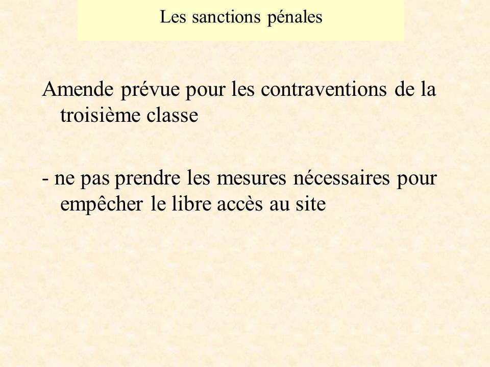 Les sanctions pénales Amende prévue pour les contraventions de la troisième classe - ne pas prendre les mesures nécessaires pour empêcher le libre accès au site