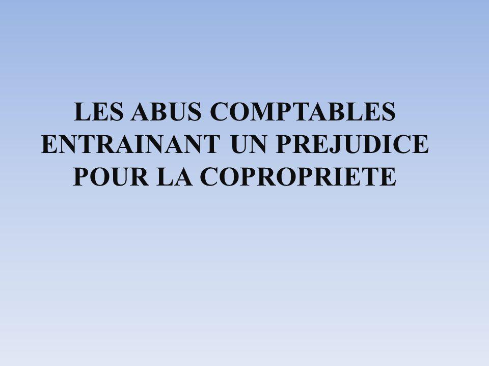 LES ABUS COMPTABLES ENTRAINANT UN PREJUDICE POUR LA COPROPRIETE