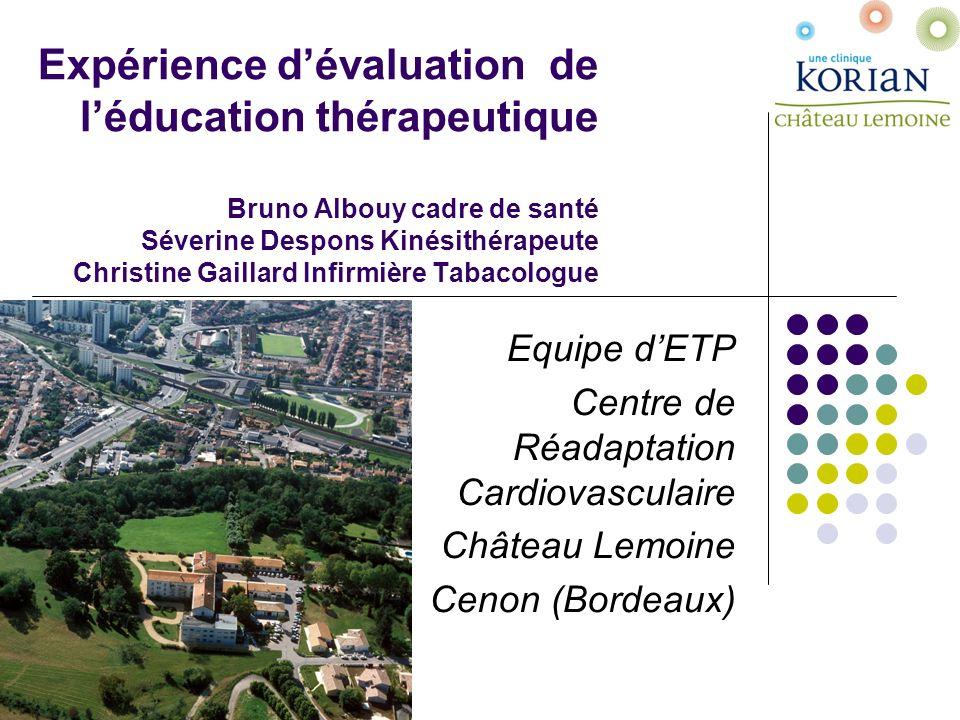 Expérience dévaluation de léducation thérapeutique Bruno Albouy cadre de santé Séverine Despons Kinésithérapeute Christine Gaillard Infirmière Tabacol