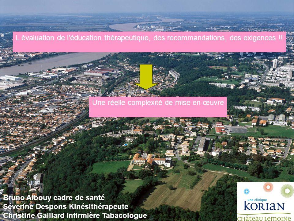 L évaluation de léducation thérapeutique, des recommandations, des exigences !! Une réelle complexité de mise en œuvre Bruno Albouy cadre de santé Sév