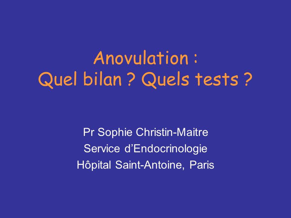 Anovulation : Quel bilan .Quels tests .