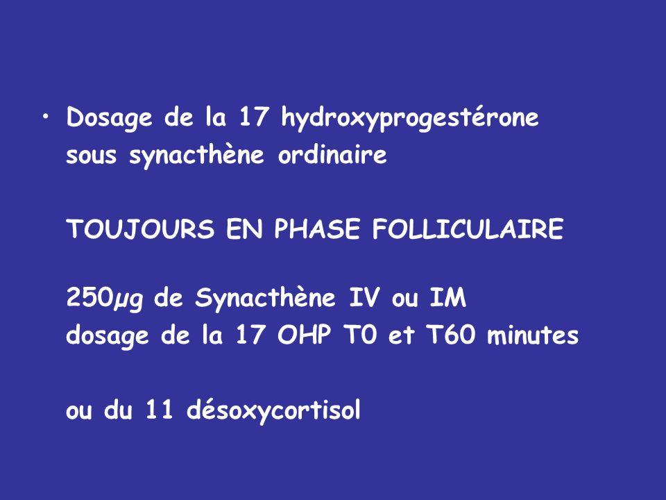 Pas de bloc si 17 OHP de base <2 ng/ml Bloc si 17 OHP > 10 ng/ml Dosage de la 17 hydroxyprogestérone TOUJOURS EN PHASE FOLLICULAIRE