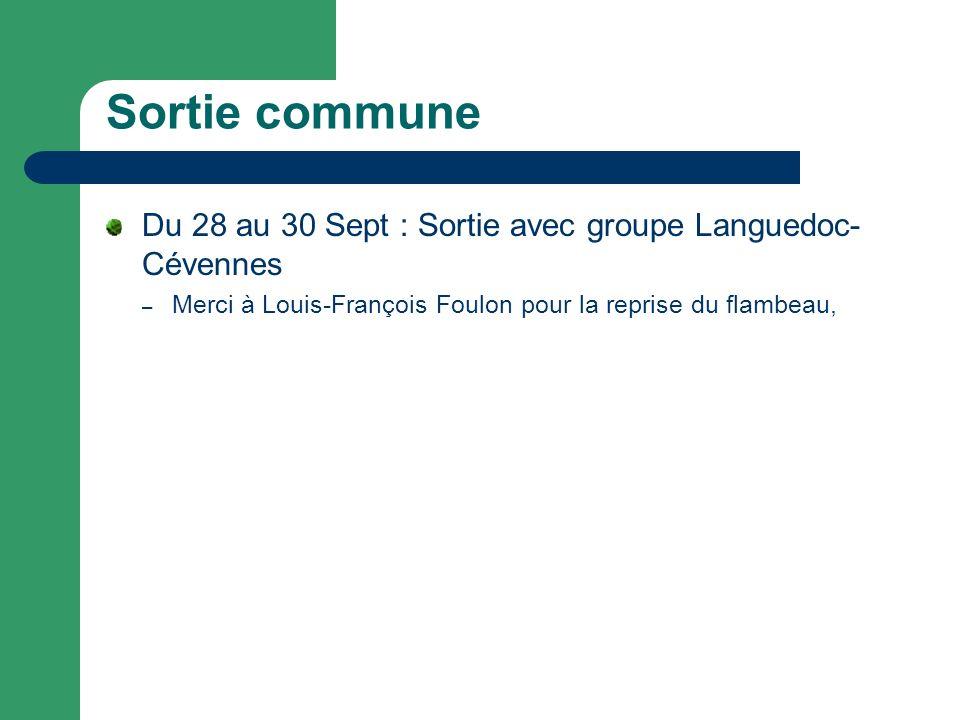 Sortie commune Du 28 au 30 Sept : Sortie avec groupe Languedoc- Cévennes – Merci à Louis-François Foulon pour la reprise du flambeau,