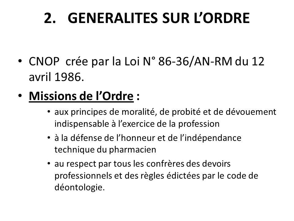 2.GENERALITES SUR LORDRE CNOP crée par la Loi N° 86-36/AN-RM du 12 avril 1986. Missions de lOrdre : aux principes de moralité, de probité et de dévoue
