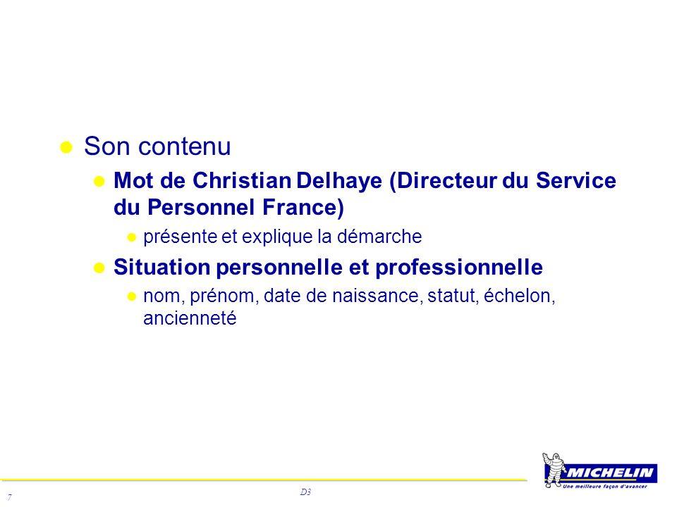 D3 7 Son contenu Mot de Christian Delhaye (Directeur du Service du Personnel France) présente et explique la démarche Situation personnelle et profess