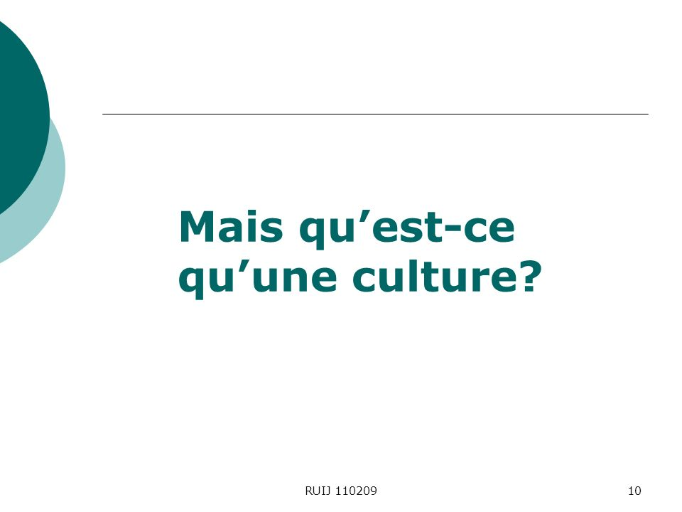 Mais quest-ce quune culture? RUIJ 11020910