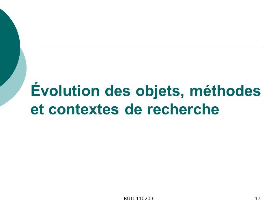 RUIJ 11020917 Évolution des objets, méthodes et contextes de recherche