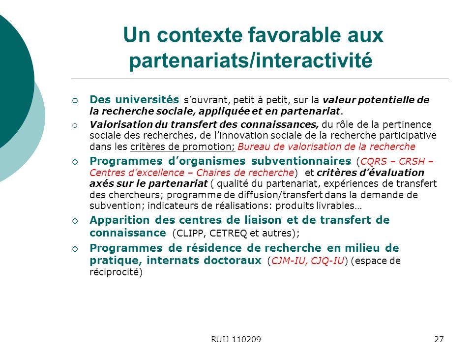 Un contexte favorable aux partenariats/interactivité Des universités souvrant, petit à petit, sur la valeur potentielle de la recherche sociale, appliquée et en partenariat.