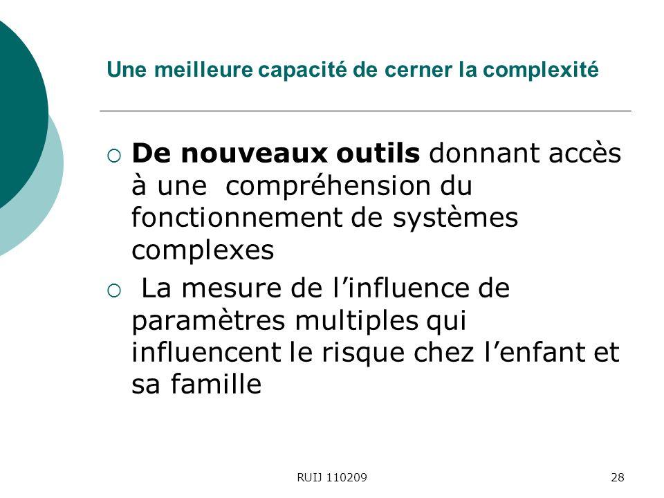 RUIJ 11020928 Une meilleure capacité de cerner la complexité De nouveaux outils donnant accès à une compréhension du fonctionnement de systèmes complexes La mesure de linfluence de paramètres multiples qui influencent le risque chez lenfant et sa famille