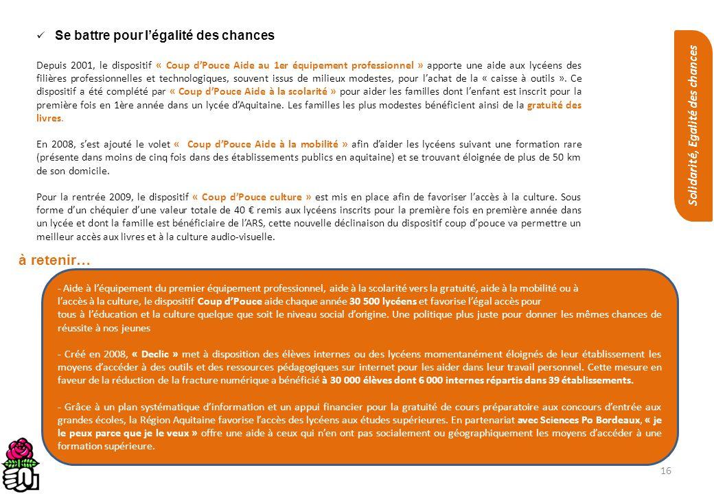 16 Se battre pour légalité des chances Depuis 2001, le dispositif « Coup dPouce Aide au 1er équipement professionnel » apporte une aide aux lycéens de