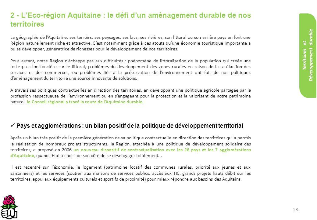 23 2 - LEco-région Aquitaine : le défi dun aménagement durable de nos territoires La géographie de lAquitaine, ses terroirs, ses paysages, ses lacs, s