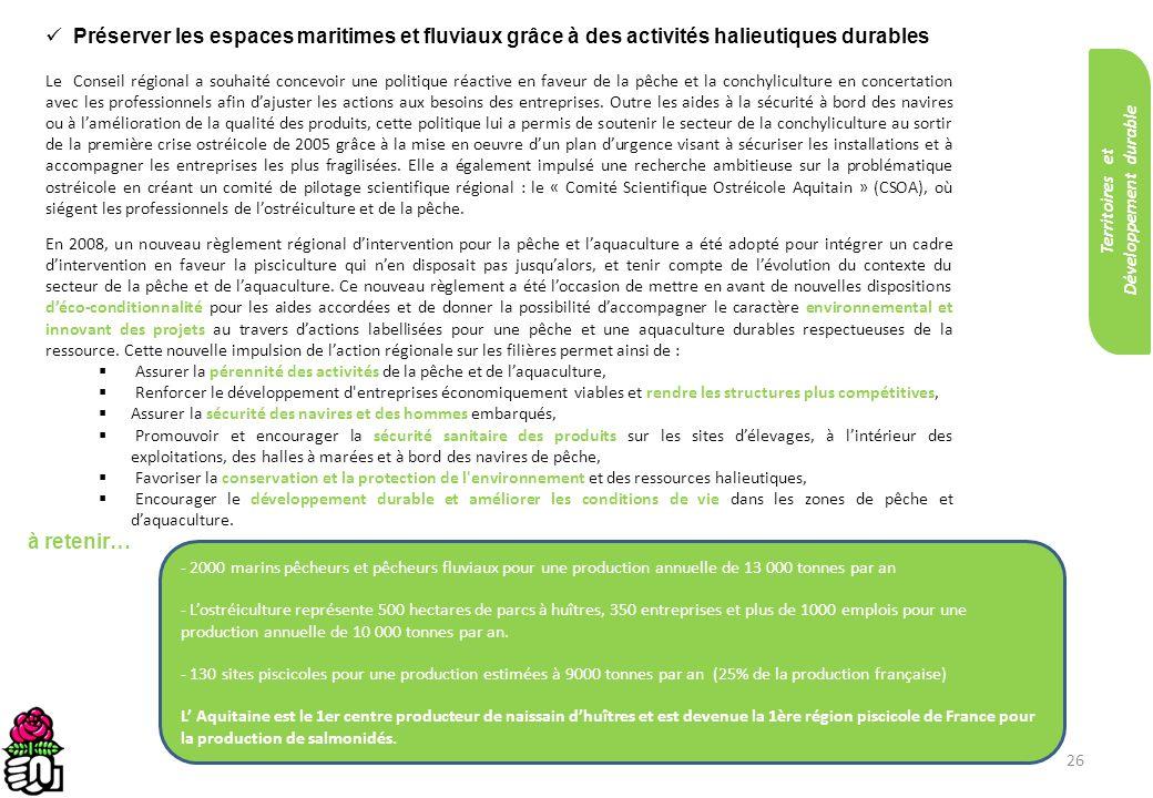 26 Préserver les espaces maritimes et fluviaux grâce à des activités halieutiques durables Le Conseil régional a souhaité concevoir une politique réac