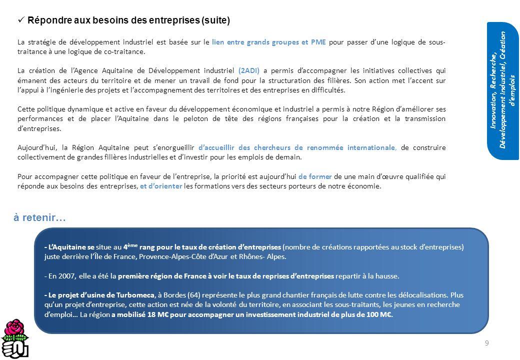 9 Répondre aux besoins des entreprises (suite) La stratégie de développement industriel est basée sur le lien entre grands groupes et PME pour passer