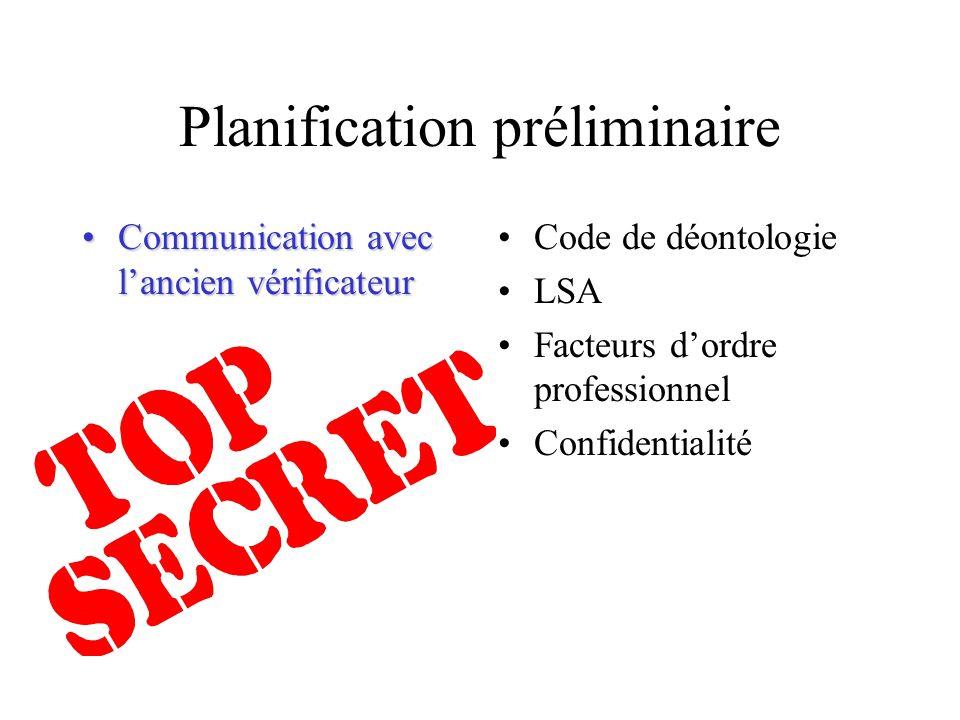 Planification préliminaire Communication avec lancien vérificateurCommunication avec lancien vérificateur Code de déontologie LSA Facteurs dordre prof