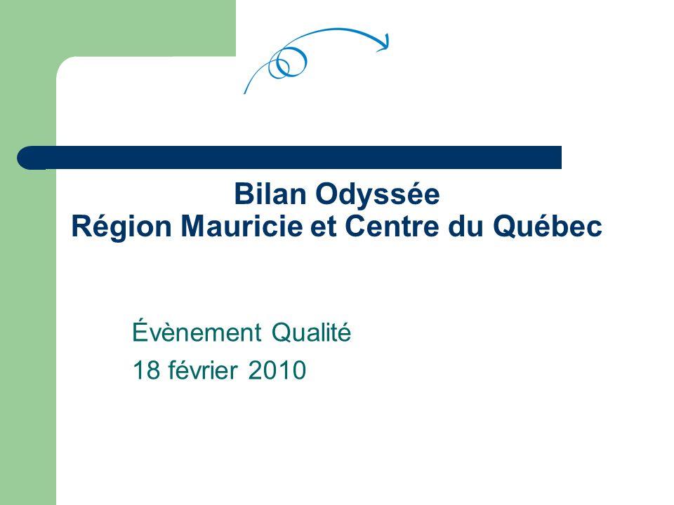 Bilan Odyssée Région Mauricie et Centre du Québec Évènement Qualité 18 février 2010
